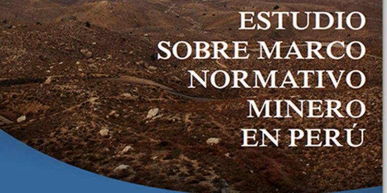Estudio sobre marco normativo minero en Perú