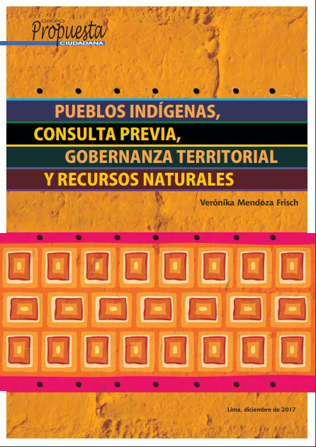 Pueblos indígenas, consulta previa, gobernanza territorial y recursos naturales