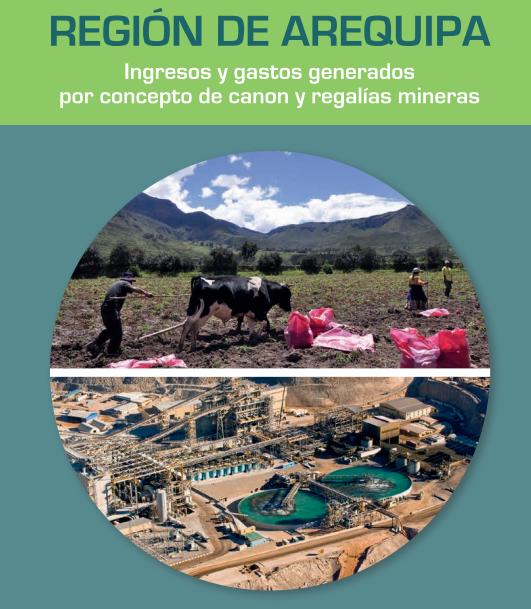 Región Arequipa: Ingresos y gastos generados por concepto de canon y regalías mineras
