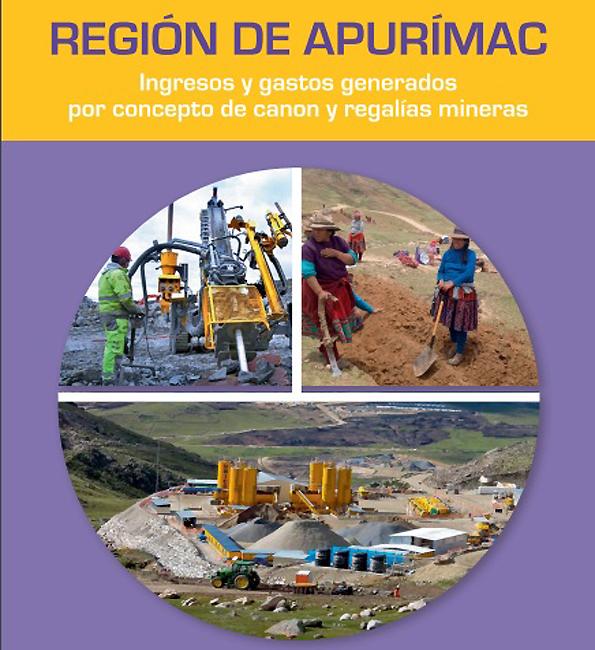 Región Apurímac: Ingresos y gastos generados por concepto de canon y regalías mineras