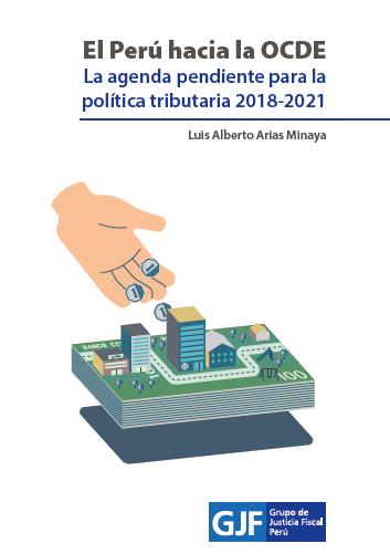El Perú hacia la OCDE: la agenda pendiente para la política tributaria 2018- 2021