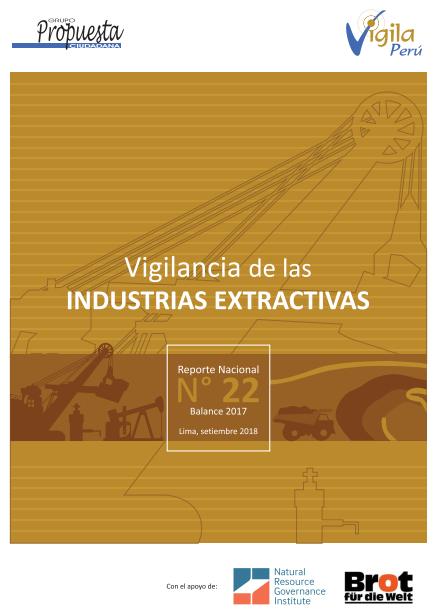Vigilancia de las Industrias Extractivas: Reporte nacional N°22 – balance 2017