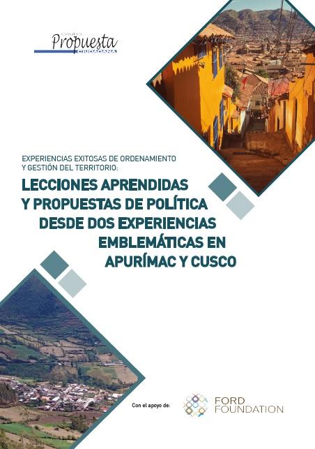 Experiencias exitosas de ordenamiento y gestión del territorio: Lecciones aprendidas y propuestas de política desde dos experiencias emblemáticas en Apurímac y Cusco