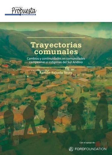 Trayectorias comunales. Cambios y continuidades en comunidades campesinas e indígenas del Sur Andino