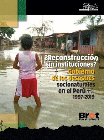 ¿Reconstrucción sin instituciones? Gobierno de los desastres socionaturales en el Perú 1997-2019
