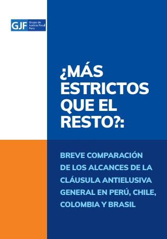 ¿Más estrictos que el resto? Breve comparación de los alcances de la cláusula antielusiva general en Perú, Chile, Colombia y Brasil