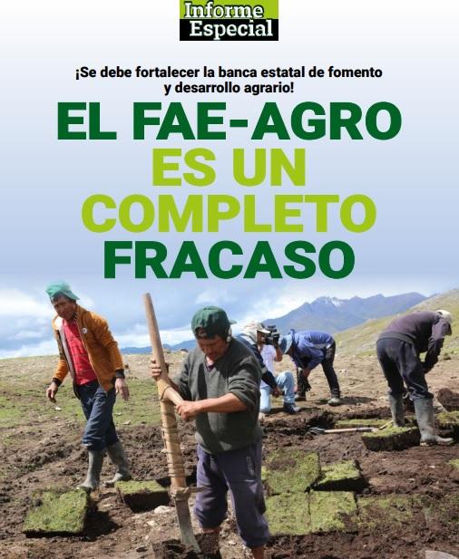 ¡Se debe fortalecer la banca estatal de fomento y desarrollo agrario! EL FAE AGRO ES UN COMPLETO FRACASO