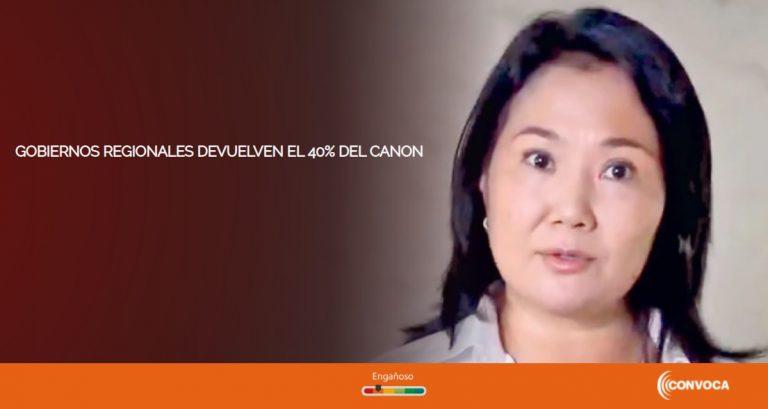 Es engañosa la versión de Keiko Fujimori sobre devolución del 40% de canon minero por parte de gobiernos regionales